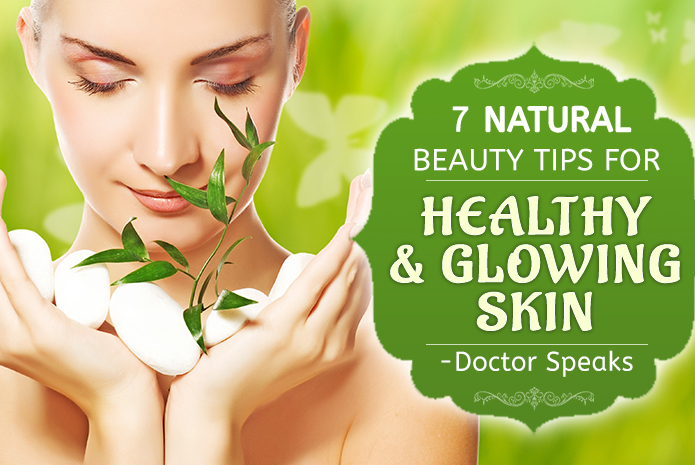 7 Natural Tips For Healthy Glowing Skin Lovely Lifestyle Blog